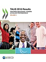 Talis 2018 Results Teachers and School Leaders As Valued Professionals