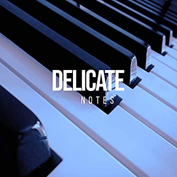 # Delicate Notes