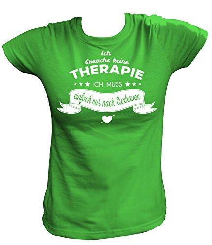 Artdiktat Damen T-Shirt - Ich brauche keine Therapie - Ich muss einfach nur nach Cuxhaven Größe L, grün
