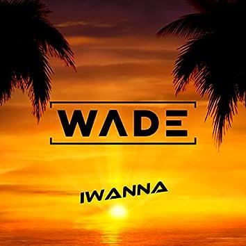Iwanna