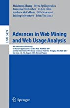 Advances in Web Mining and Web Usage Analysis: 9th International Workshop on Knowledge Discovery on the Web, WebKDD 2007, and 1st International ... Papers (Lecture Notes in Computer Science)
