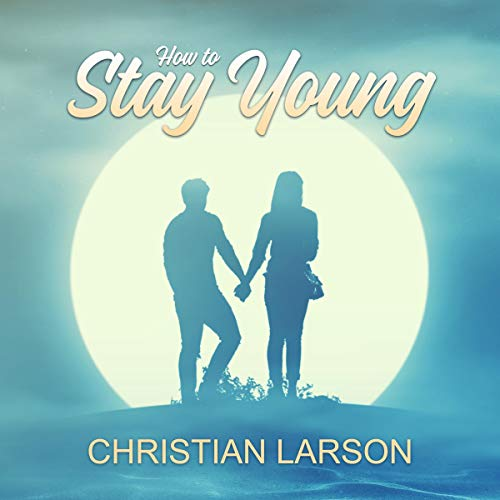 How to Stay Young cover art