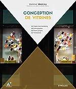 Conception de vitrines - Codes merchandising. Scénographie. Avant-projets. Formations. de Karine Mazeau