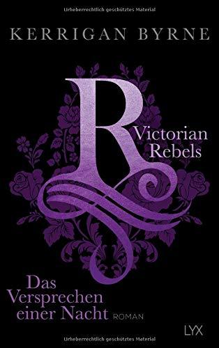 Victorian Rebels - Das Versprechen einer Nacht (The Victorian Rebels, Band 4)