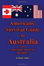 Americans' Survival Guide to Australia and Australian-American Dictionary (Australian Languages and English Edition)