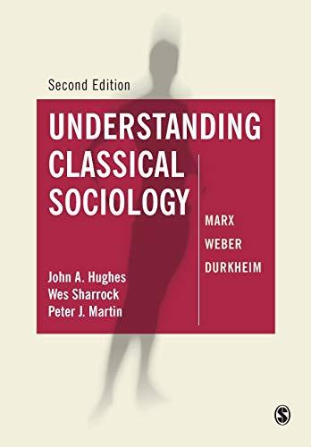 Understanding Classical Sociology: Marx, Weber, Durkheim