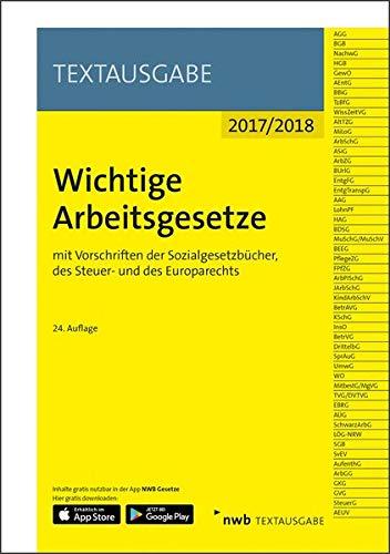 Wichtige Arbeitsgesetze: mit Vorschriften der Sozialgesetzbücher, des Steuer- und des Europarechts