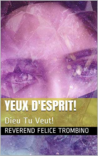 Couverture du livre Yeux D'Esprit!: Dieu Tu Veut!