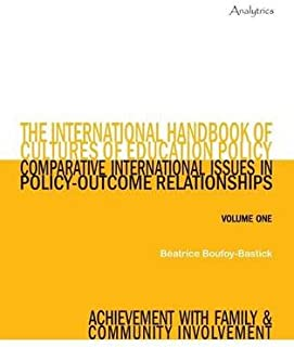 The International Handbook of Cultures of Education Policy (Volume One): Comparative International Issues in Policy-Outcom...