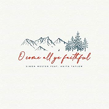 O Come All Ye Faithful (feat. Anita Tatlow)