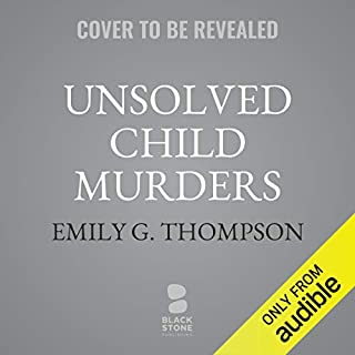 Unsolved Child Murders audiobook cover art