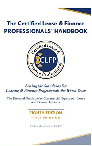The Certified Lease & Finance Professionals' Handbook: Setting the Standards for Leasing & Finance Professionals the World Over (English Edition)