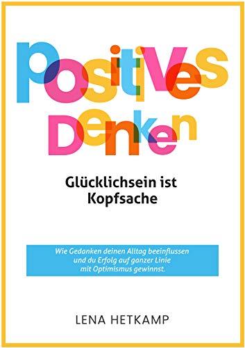 Positives Denken: Glücklichsein ist Kopfsache