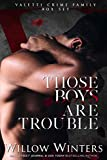 Those Boys Are Trouble