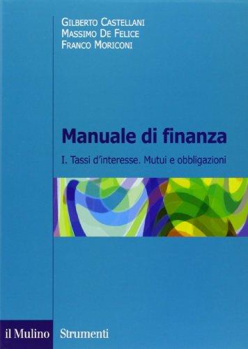 Manuale di finanza. Tassi d'interesse. Mutui e obbligazioni (Vol. 1)