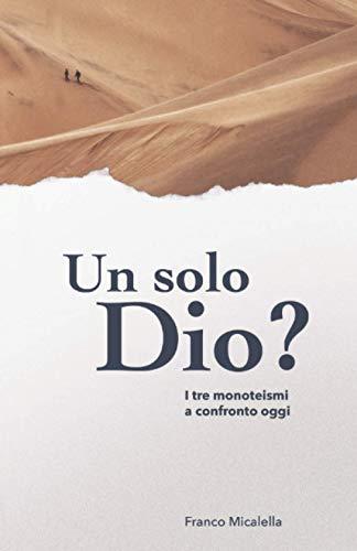 Tre Monoteismi: Un solo Dio?