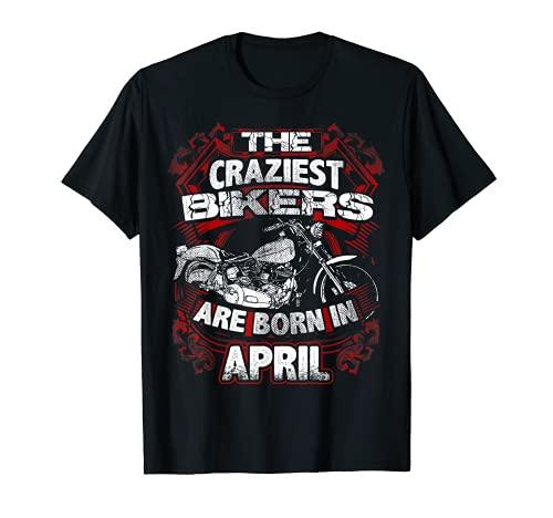 April Craziest Bikers Born In Birthday Regalo Hombres Motocicleta Camiseta