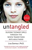 Untangled: Guiding Teenage Girls Through the Seven Transitions into...