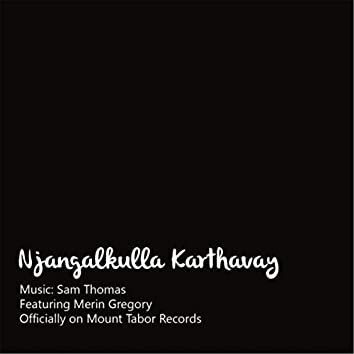 Njangalkulla Karthavay (feat. Merin Gregory)