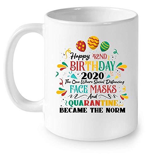 N\A Feliz cumpleaños número 42 2020 The One Where Social Distancing Mascarillas y cuarentena Taza de cerámica Tazas de café gráficas Tazas Blancas Tapas de té Novedad Personalizada 11 oz