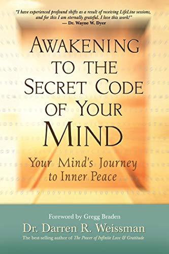 Livres De Dr Darren R Weissman Pdf Epub Lire Awakening To The Secret Code Of Your Mind Your Minds Journey To Inner Peace