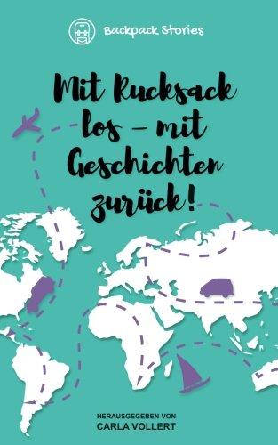 Backpack Stories: Mit Rucksack los - mit Geschichten zurück!