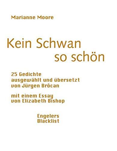 Kein Schwan so schön: 25 Gedichte und ein Aufsatz von Elizabeth Bishop (Blacklist)