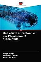 Une étude approfondie sur l'équipement automobile