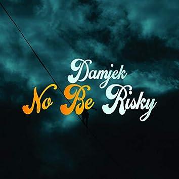 No Be Risky