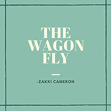 The Wagon Fly