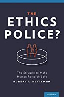 The Ethics Police?: The Struggle to Make Human Research Safe (The European Society of Cardio)