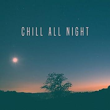 Chill All Night