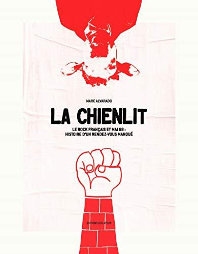 La chienlit - le rock français et mai 68 : histoire d'un rendez-vous manque (LAYEUR BEAU LIV)