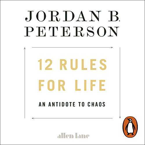 12 Rules for Life     An Antidote to Chaos              By:                                                                                                                                 Jordan B. Peterson                               Narrated by:                                                                                                                                 Jordan B. Peterson                      Length: 15 hrs and 39 mins     1,364 ratings     Overall 4.7