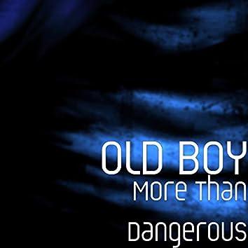 More Than Dangerous