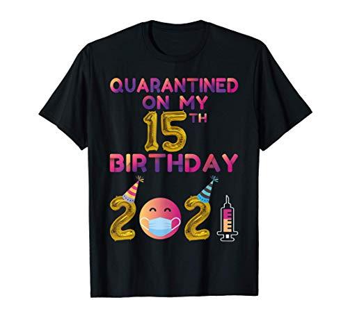 Quarantined on My 15th Birthday 2021 T-Shirt