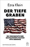 Buchinformationen und Rezensionen zu Der tiefe Graben: Die Geschichte der gespaltenen Staaten von Amerika von Ezra Klein