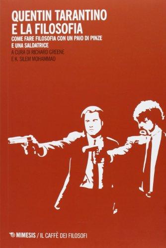 Quentin Tarantino e la filosofia. Come fare filosofia con un paio di pinze e una saldatrice