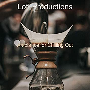 Ambiance for Chilling Out