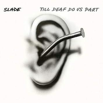 Till Deaf Do Us Part (Expanded)