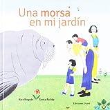 Una morsa en mi jardín (Spanish Edition)