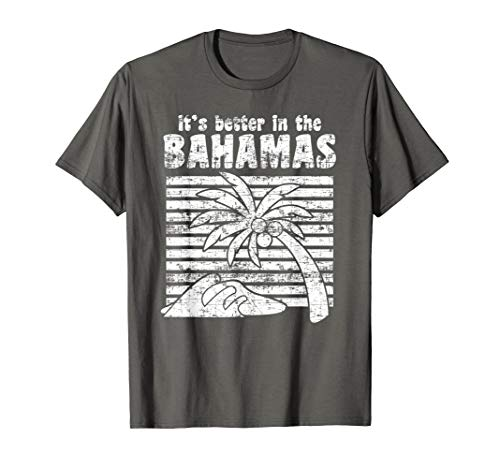 It's Better In The Bahamas Shirt | Cute Island Lovers Gift