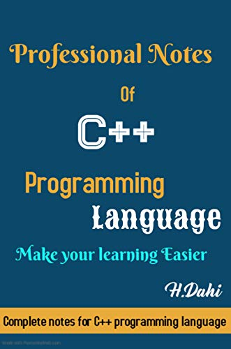 Professional notes of C++ programmming language: A book of notes: Learn C++ in easier way (English Edition)