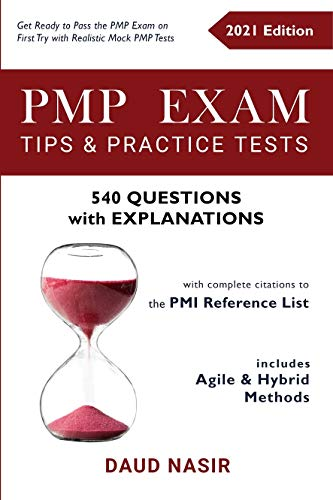 PMP Exam Tips & Practice Tests - 540 Questions with Explanations: includes Agile and Hybrid Methods (with complete citations to the PMI reference list) (English Edition)