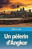 Un pèlerin d'Angkor - Prodinnova - 05/01/2019