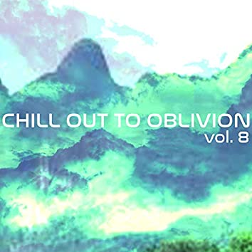 Chill Out To Oblivion, Vol. 8