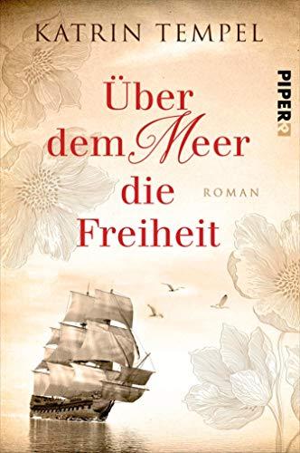 Über dem Meer die Freiheit: Roman