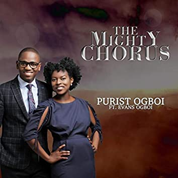 The Mighty Chorus (feat. Evans Ogboi)