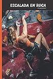 Escalada en Roca Pasión Cuaderno: 120 páginas forradas | Regalo de adulto, hombre, mujer, adolescente y niño para Navidad o cumpleaños