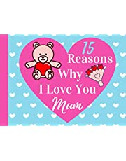 15 Reasons Why I love You Mum: Fill In The Blank Book - Personalised Gift For Mummy From Kids on Mother's Day, Birthday